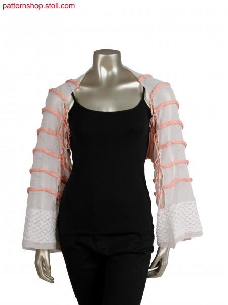 Fully Fashion bolero in gore technique, alternate knittingfor application effect